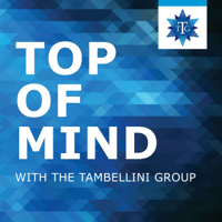Top of Mind with The Tambellini Group podcast