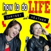 How To Do Life with Chryssy and Heather artwork