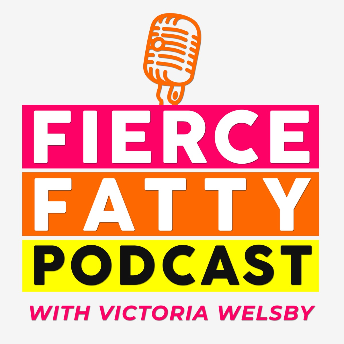 Fierce Fatty Podcast