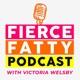 Fierce Fatty Podcast