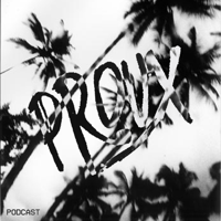 PROUX INFLUENCES podcast