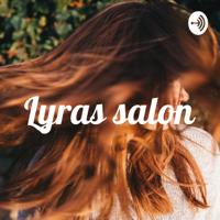 Lyras salon podcast