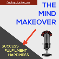 CLARITY - THE MIND MAKEOVER podcast