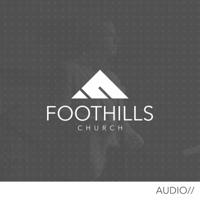 Foothills Church [audio] podcast