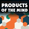 Products of the Mind: A Conversation About the Intersection of Business + Creativity artwork