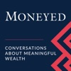Moneyed: Conversations About Meaningful Wealth artwork