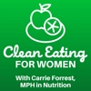Clean Eating for Women with Carrie Forrest, MPH in Nutrition artwork