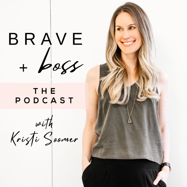 Brave + Boss: The Podcast