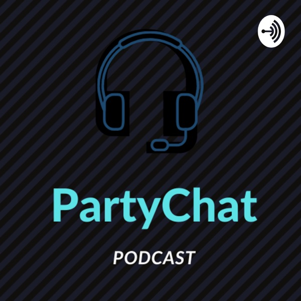 PartyChat Podcast