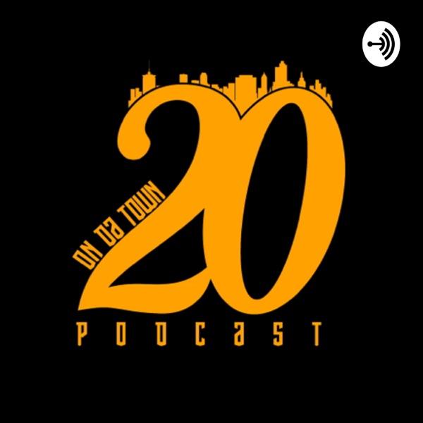 20 On Da Town Podcast