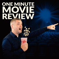 One Minute Movie Review podcast