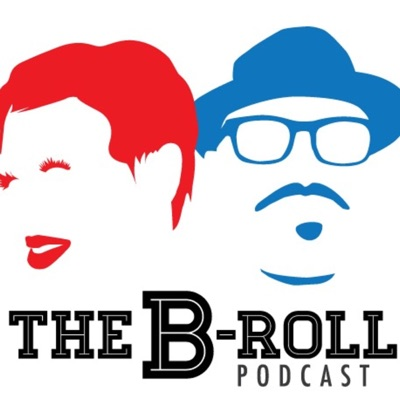 The B-Roll Podcast