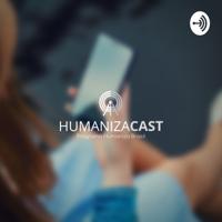 Humaniza Cast podcast