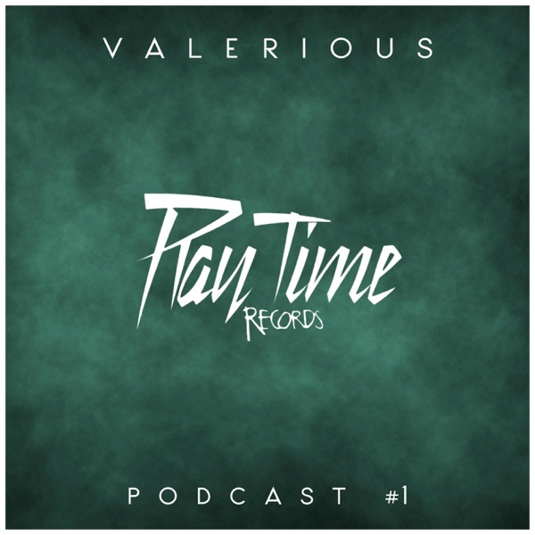 The Big Play Time Podcast #001 Valerious Guestmix