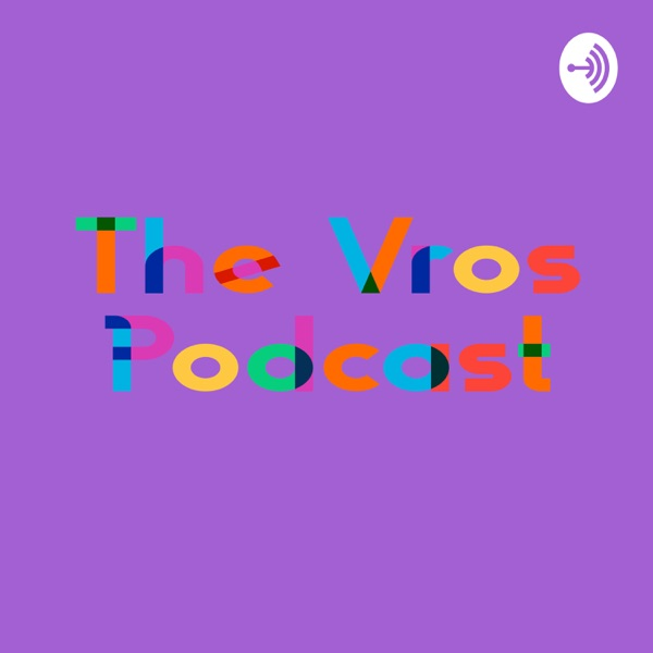 The Vros Podcast