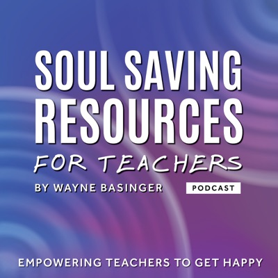 Soul Saving Resources For Teachers