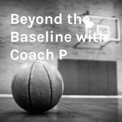 Beyond the Baseline with Coach P:Jeff Parsons