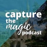 Image of Capture The Magic - Disney World Podcast | Disney World Travel Podcast | Disney World News & Rumors Podcast podcast