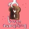 I Burn Everything: Food & Relationships artwork