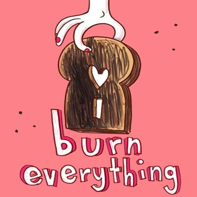 I Burn Everything: Food & Relationships:Campfire Media