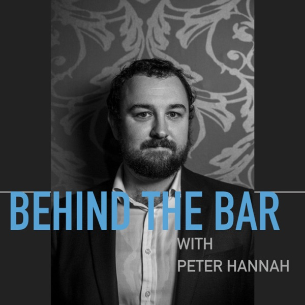 Behind the Bar with Peter Hannah