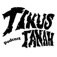 TIKUS TANAH podcast
