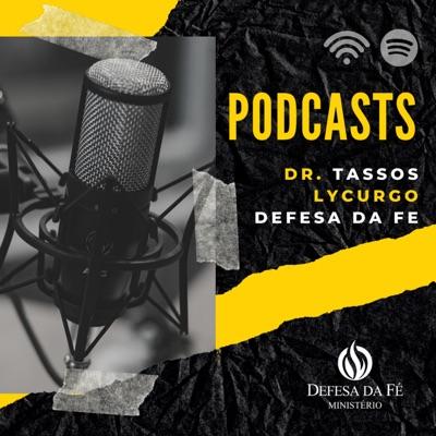 Tassos Lycurgo | Defesa da Fé PodCasts