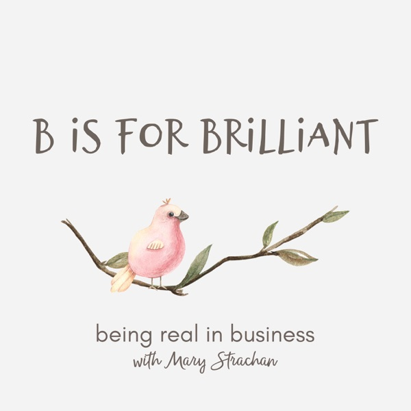 B is for Brilliant
