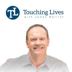 Touching Lives with Dr. James Merritt