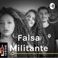 Falsa Militante podcast