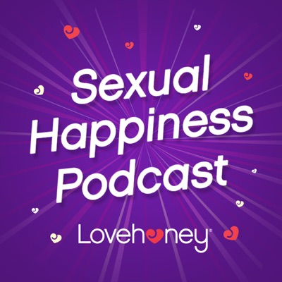 The Sexual Happiness Podcast:Lovehoney