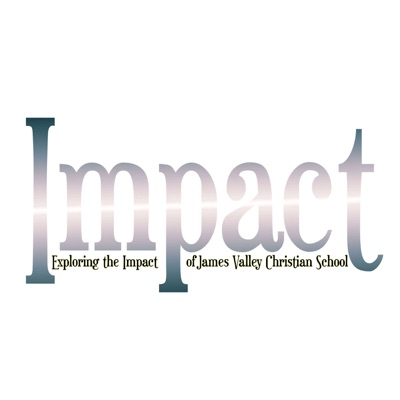 Impact - Exploring the Impact of James Valley Christian School