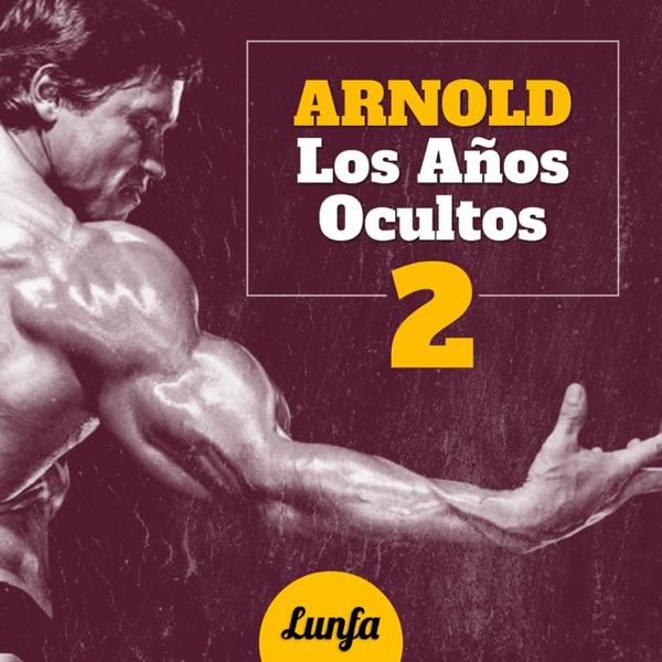 Arnold: Los Años Ocultos