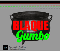 Blaque Gumbo podcast