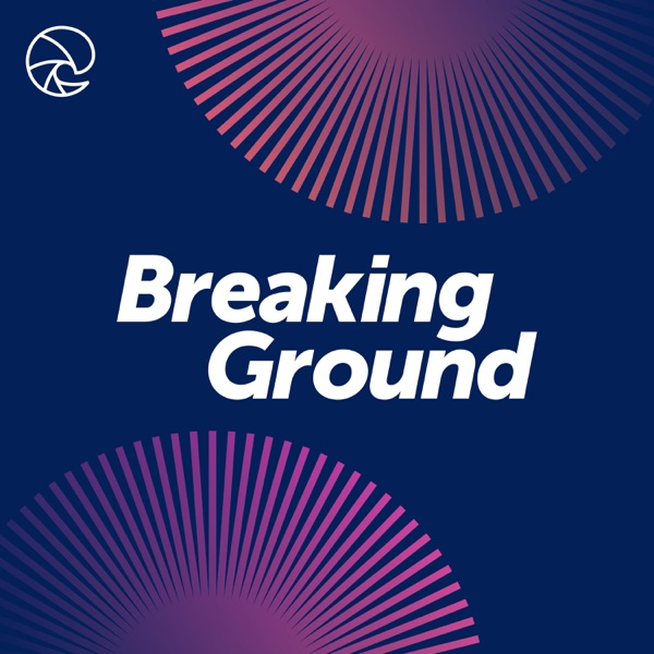 Breaking Ground podcast show image