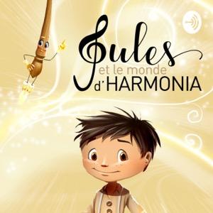 Jules et le monde d'Harmonia - Histoire magique et musicale pour les enfants