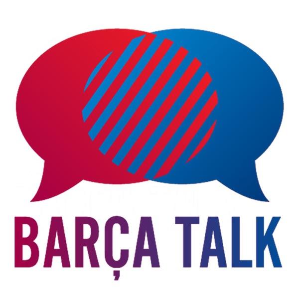 Barca Talk   FC Barcelona Fan Podcast