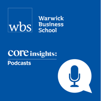 Warwick Business School's Core Insights podcast