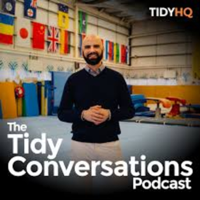 Tidy Conversations Podcast podcast