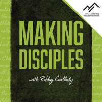 Making Disciples with Robby Gallaty podcast