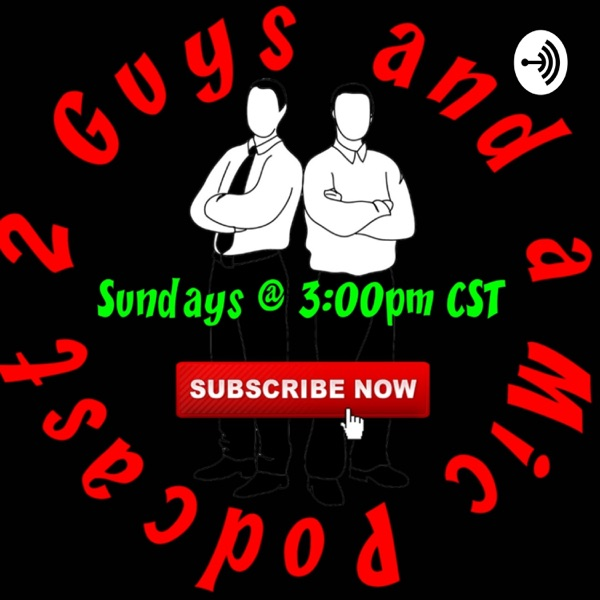 2 Guys and a Mic Podcast