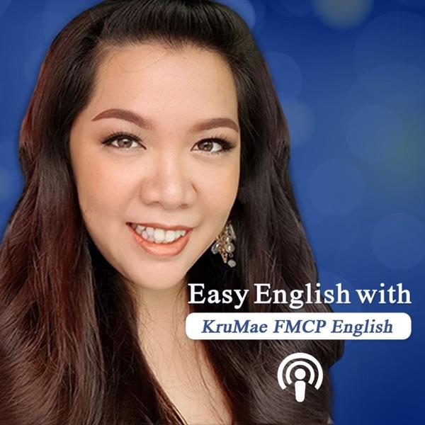 Easy English with KruMae FMCP English