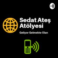Sedat Ateş Atölyesi - Zihin Açıcı Sohbetler Serisi podcast