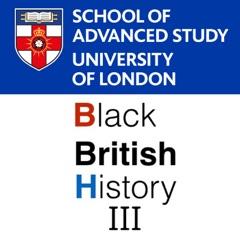 What's Happening in Black British History? III