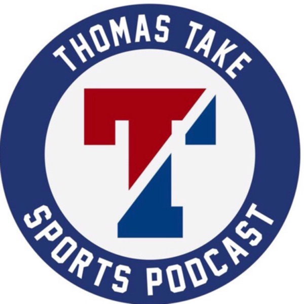 Thomas Take Sports Podcast