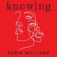 Knowing: Robin Williams podcast