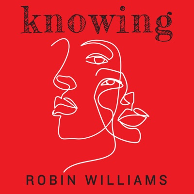 Knowing: Robin Williams:Macmillan Podcasts