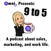 Omni21 Presents: 9 to 5 podcast