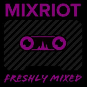 MIXRIOT's Freshly Mixed