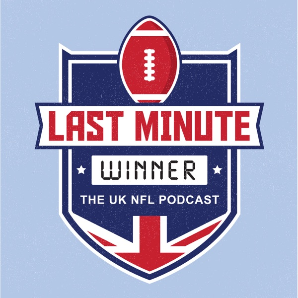 Last Minute Winner - The UK NFL Podcast